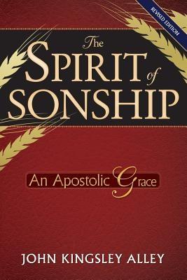 The Spirit of Sonship: An Apostolic Grace