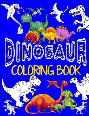 Dinosaur Coloring Book Jumbo Dino Coloring Book For Children: Color & Create Dinosaur Activity Book For Boys with Coloring Pages & Drawing Sheets
