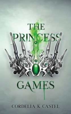 The Princess Games: A young adult dystopian romance