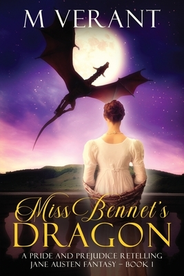 Miss Bennet's Dragon: A Pride and Prejudice Retelling