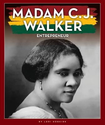 Madam C. J. Walker: Entrepreneur