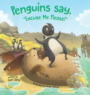 Penguins say, Excuse Me Please!