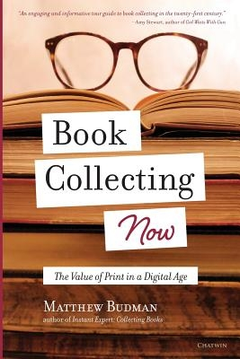 Book Collecting Now: The Value of Print in a Digital Age