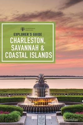 Explorer's Guide Charleston, Savannah & Coastal Islands