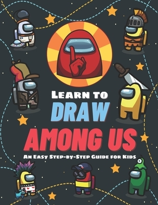 Learn to Draw Among Us: An Easy Step-by-Step Guide for Kids