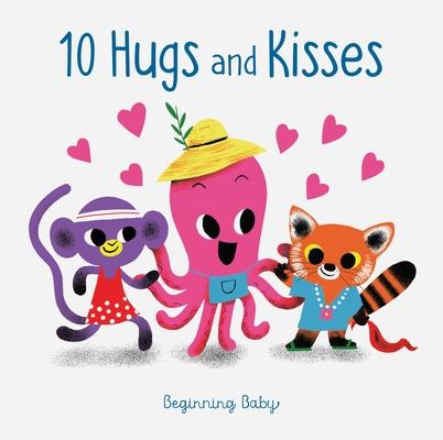Chronicle Baby: 10 Hugs & Kisses: Beginning Baby
