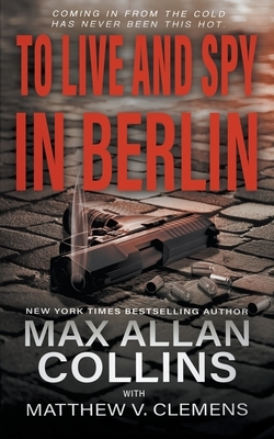 To Live and Spy In Berlin