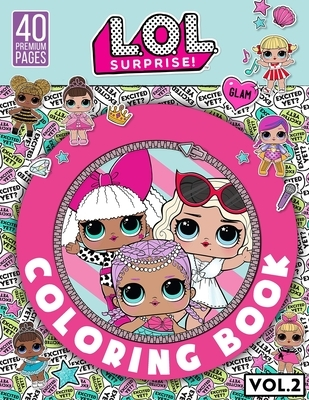 """Lol Surprise Coloring Book Vol2: Funny Coloring Book With 40 Images For Kids of all ages with your Favorite """"Lol Surprise"""" Characters."""