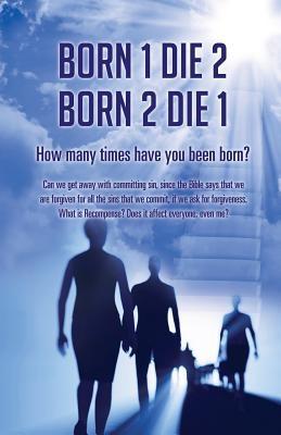 Born 1 Die 2 . Born 2 Die 1