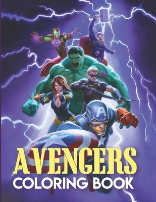Avengers Coloring Book: Adult Marvel Avengers Coloring Book, Avengers Coloring Books For Adults