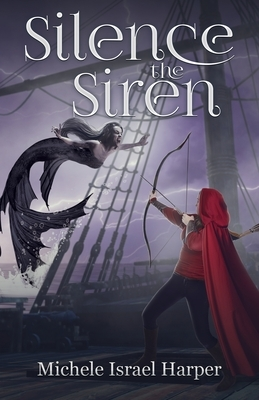 Silence the Siren: Book Two of the Beast Hunters