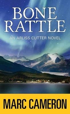 Bone Rattle: An Arliss Cutter Novel