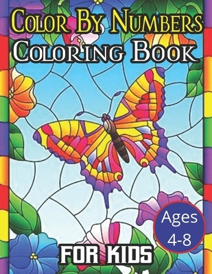 Color By Numbers Coloring Book Ages 4-8 For Kids: Coloring Activity Book for Kids: A Jumbo Childrens Coloring Book with 50 Large Images (kids coloring