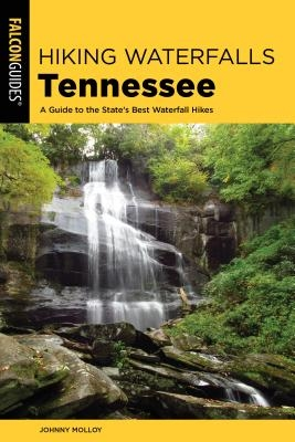 Hiking Waterfalls Tennessee: A Guide to the State's Best Waterfall Hikes