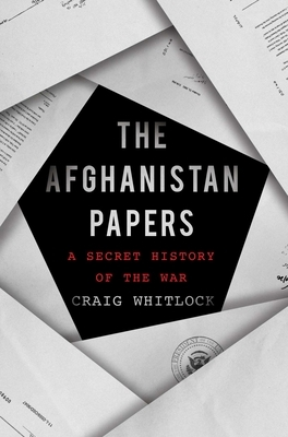 The Afghanistan Papers: A Secret History of the War