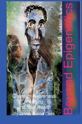 Beyond Epigenetics