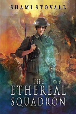 The Ethereal Squadron: A Wartime Fantasy