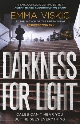 Darkness for Light: Caleb Zelic Series: Volume Three