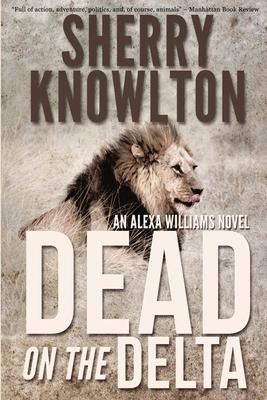 Dead on the Delta: An Alexa Williams Novel