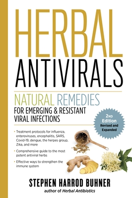 Herbal Antivirals, 2nd Edition: Natural Remedies for Emerging & Resistant Viral Infections