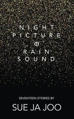Night Picture of Rain Sound: Seventeen Stories
