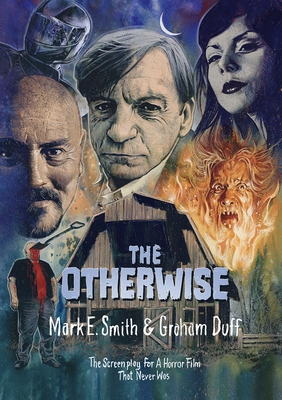 The Otherwise: The Screenplay for a Horror Film That Never Was