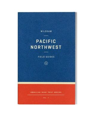 Wildsam Field Guides: Pacific Northwest
