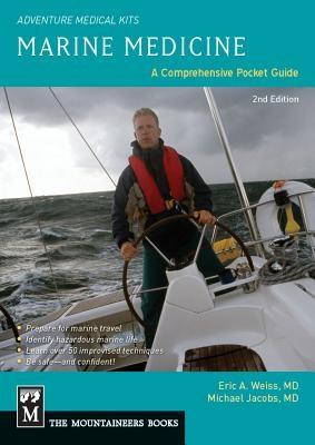 Marine Medicine: A Comprehensive Guide, Adventure Medical Kits, 2nd Edition