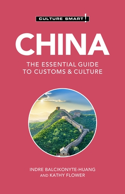 China - Culture Smart!, 113: The Essential Guide to Customs & Culture