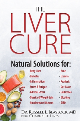 The Liver Cure: Natural Solutions for Liver Health to Target Symptoms of Fatty Liver Disease, Autoimmune Diseases, Diabetes, Inflammat
