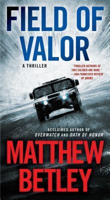Field of Valor, 3: A Thriller