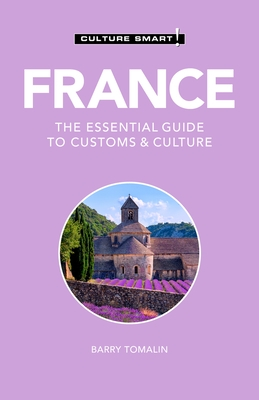 France - Culture Smart!, 125: The Essential Guide to Customs & Culture
