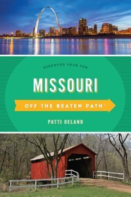 Missouri Off the Beaten Path(R): Discover Your Fun, Eleventh Edition