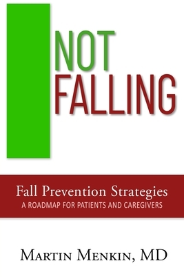 Not Falling Fall Prevention Strategies: Roadmap for Patients and Caregivers