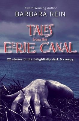 Tales from the Eerie Canal: 22 Stories of the Delightfully Dark and Creepy