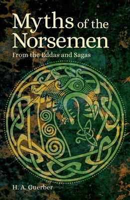 Myths of the Norsemen: From the Eddas and Sagas