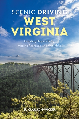 Scenic Driving West Virginia: Including Harpers Ferry, Historic Railroads, and Waterfalls