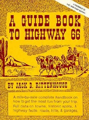 A Guide Book to Highway 66: A Facsimile of the 1946 First Edition