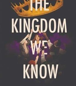 The Kingdom We Know