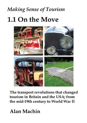 Making Sense of Tourism: 1.1 On the Move
