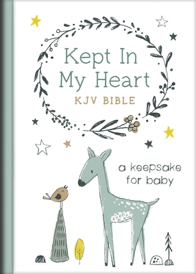 Kept in My Heart KJV Bible [Hazel Woodland]: A Keepsake for Baby