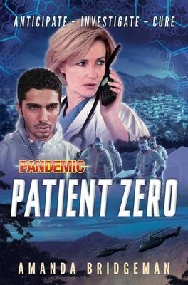 Pandemic: Patient Zero: A Pandemic Novel