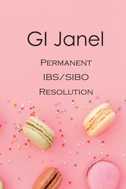 GI Janel - Permanent IBS/SIBO Resolution