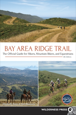Bay Area Ridge Trail: The Official Guide for Hikers, Mountain Bikers, and Equestrians (Revised)