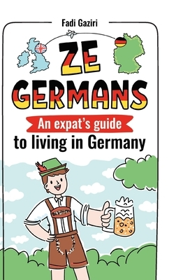 Ze Germans: An expat's guide to living in Germany