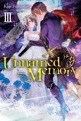 Unnamed Memory, Vol. 3 (Light Novel): Vows for Eternity