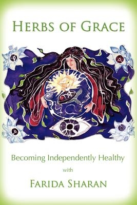 Herbs of Grace: Becoming Independently Healthy