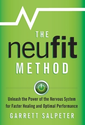 The NeuFit Method: Unleash the Power of the Nervous System for Faster Healing and Optimal Performance