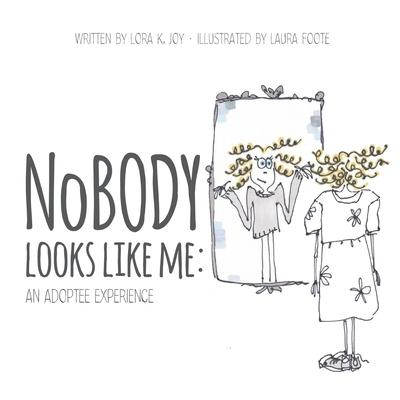 NoBODY Looks Like Me: An Adoptee Experience