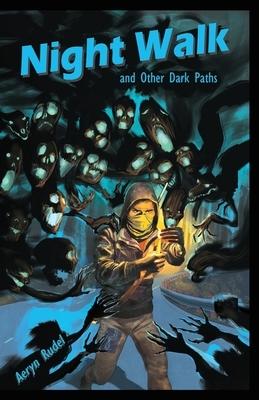 Night Walk: and Other Dark Paths